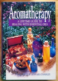 Aromatherapy / A Lifetime Guide to Healing with Essential Oils